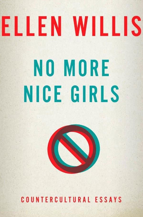 countercultural essay girl more nice no Books that changed my life: n+1 no regrets pt 1  the diary of a teenage girl:  no more nice girls: countercultural essays by.