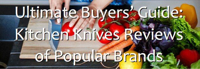 Kitchen+Knives+Reviews+of+Popular+Brands+2016