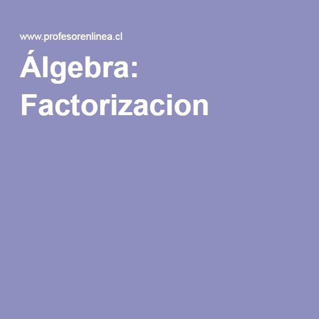 Álgebra: Factorizacion