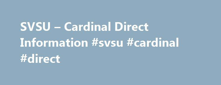 SVSU – Cardinal Direct Information #svsu #cardinal #direct http://uganda.remmont.com/svsu-cardinal-direct-information-svsu-cardinal-direct/  # Cardinaldirect.svsu.edu Countable Data Brief Svsu.edu is tracked by us since April, 2011. Over the time it has been ranked as high as 82 849 in the world, while most of its traffic comes from USA, where it reached as high as 14 498 position. Cardinaldirect.svsu.edu receives about 1.46% of its total traffic. It was owned by several entities, from…
