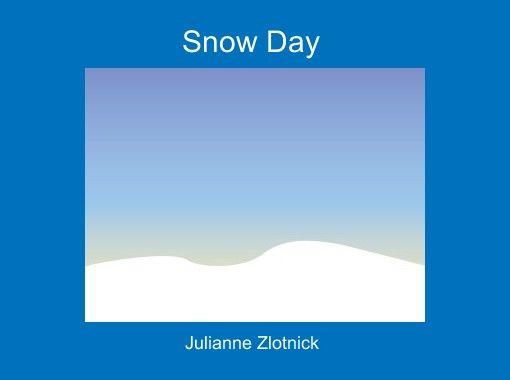 """""""Snow Day"""" - Free Books & Children's Stories Online   StoryJumper"""