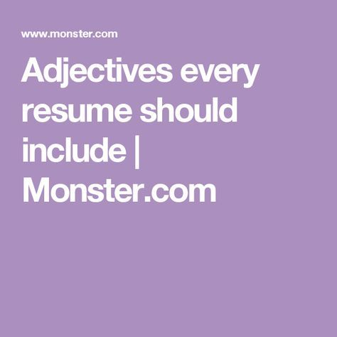 adjectives every resume should include monstercom - Resume Adjectives