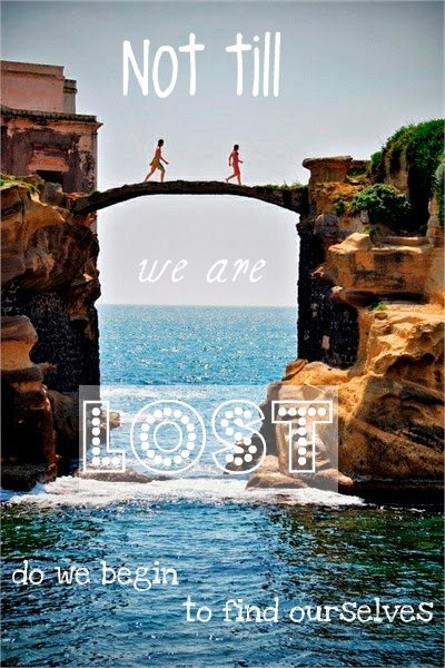 Not till we are lost do we begin to find ourselves. #Quotes