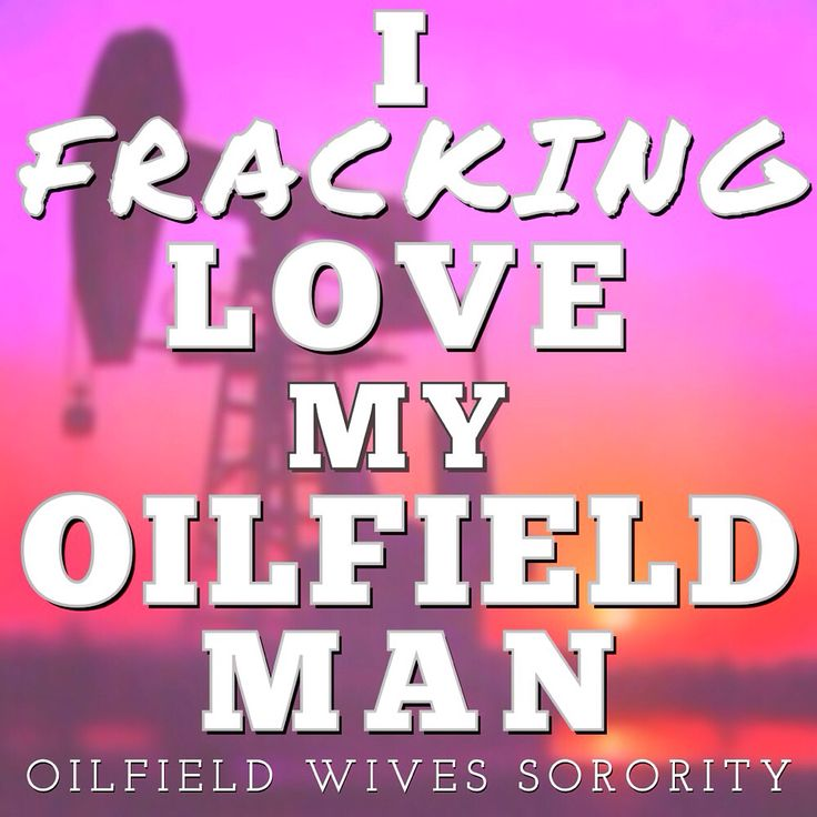 I fracking (fracing) love my oilfield man. XOXO Oilfield Wives Sorority ❥❥❥ #facebook #etsy #instagram
