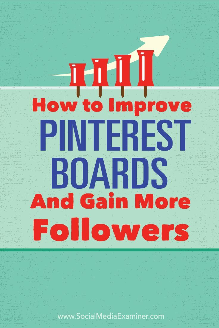 How to Improve Your Pinterest Boards and Gain More Followers
