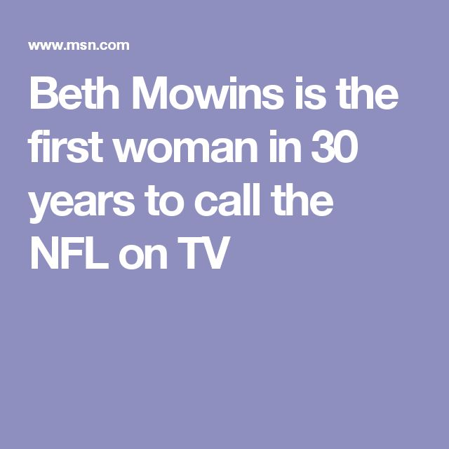 Beth Mowins is the first woman in 30 years to call the NFL on TV