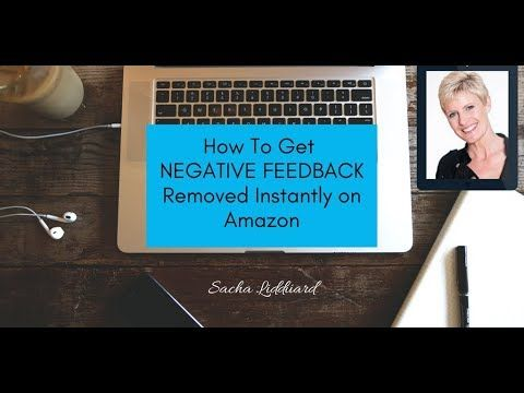 How To Get Negative Feedback Removed Instantly On Amazon