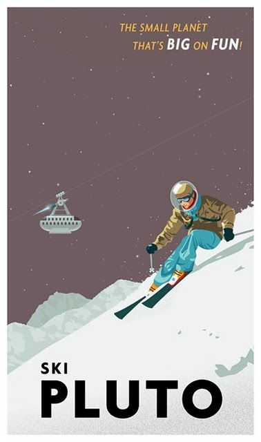 Ski Pluto... or not considering the sky would be black, and there wouldn't be enough gravity. But still, an intriguing idea.