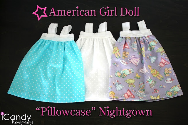 "icandy handmade: (tutorial) American Girl Doll ""Pillowcase"" Nightgown"