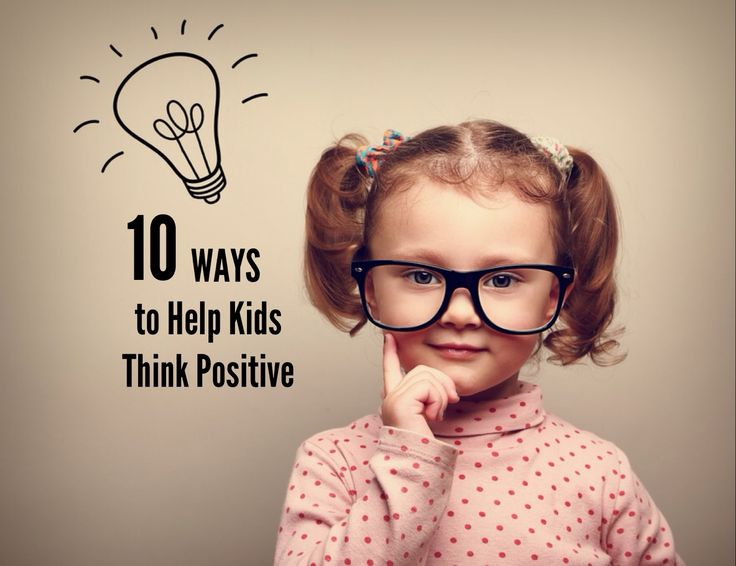 10 Ways to Help Kids Think Positive | The family, Freedom ...