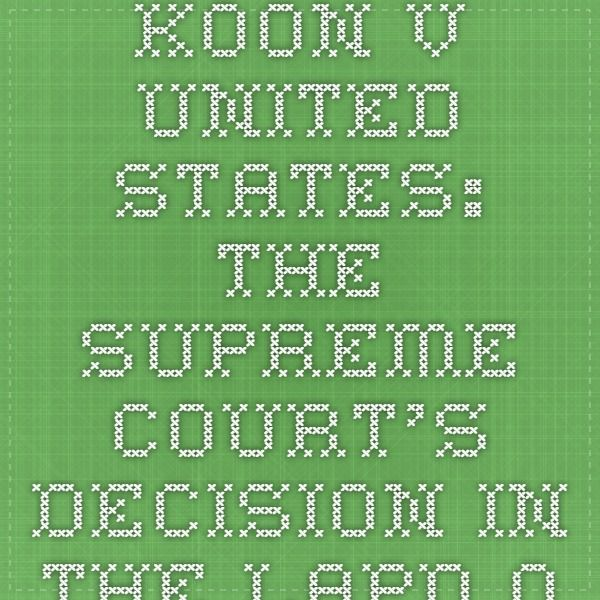 Koon v United States: The Supreme Court's Decision in the LAPD Officers' (Rodney King Beating) Case