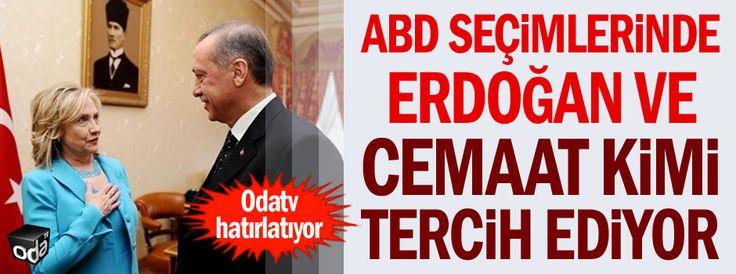 ABD seçimlerinde Erdoğan kimi Cemaat kimi tercih ediyor