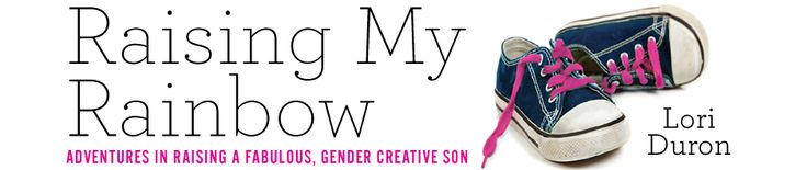 Raising My Rainbow | Adventures in raising a fabulously gender creative son.  (we have students like this, so this blog is a terrific resource!)