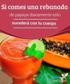 Si comes una rebanada de papaya diariamente esto sucederá con tu cuerpo  La papaya es una fruta tropical originaria de México y América Central pero actualmente cultivada en muchas otras regiones del mundo.