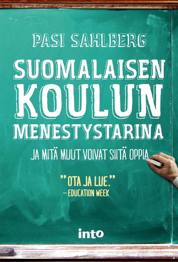 Ainakin 52 kirjaa: Pasi Sahlberg: Suomalaisen koulun menestystarina ja mitä muut voivat siitä oppia