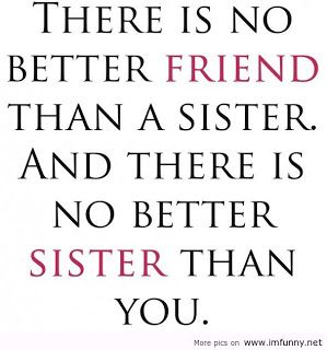sister+humor+quotes | ... you ll be my chello sister till the end shaleny my little sister love you Amber! Love you too Terra!