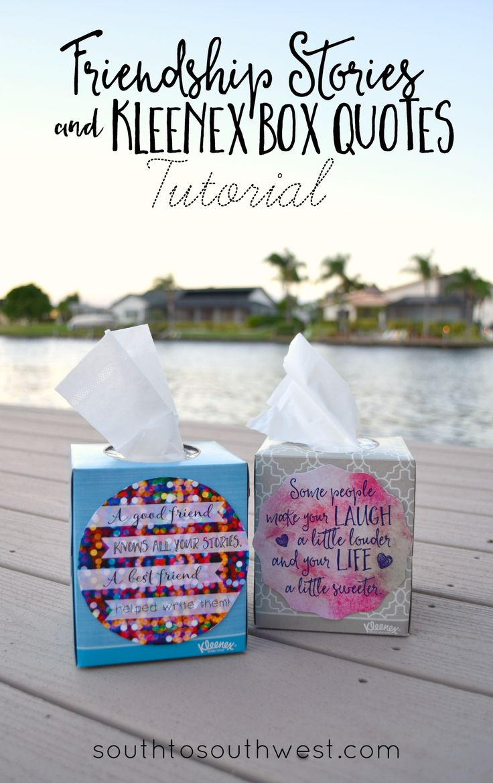 Friendship Stories and Kleenex Box Quotes Tutorial from South to Southwest and Kleenex #KleenexCares #ShareKleenexCare #ad