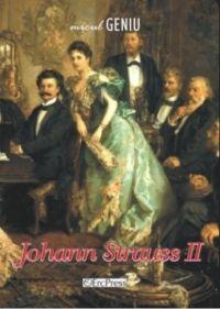 Micul geniu, nr. 4 - Johann Strauss II (carte + DVD); Un modest omagiu pentru cei care, inca din copilarie, si-au dedicat viata picturii, muzicii si stiintei, lasand posteritatii inestimabile valori!