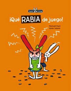 libro infantil ¡qué rabia de juego!, sobre rabietas, frustración, enfado. Cuento para la educación emocional