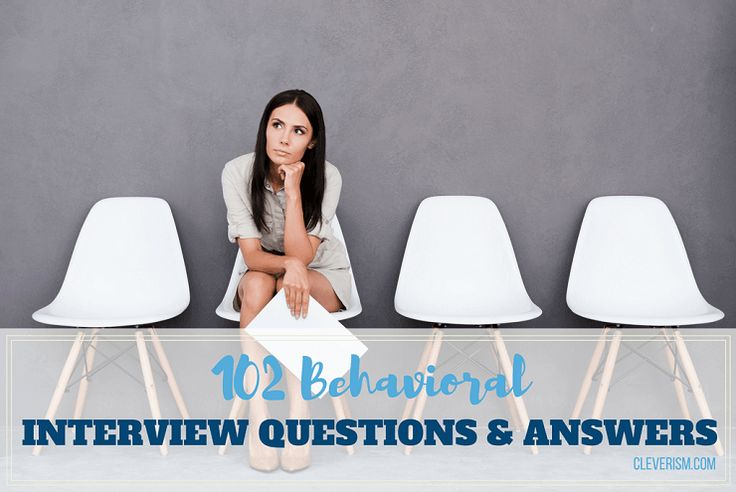 102 Behavioral Interview Questions and Answers