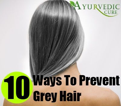 10 Ways To Prevent Grey Hair Naturally