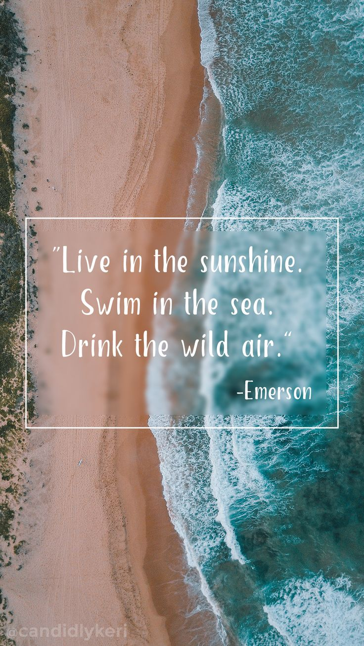 """""""Live in the sunshine swim in the sea drink the wild air"""" Emerson quote ocean background wallpaper you can download for free on the blog! For any device; mobile, desktop, iphone, android!"""