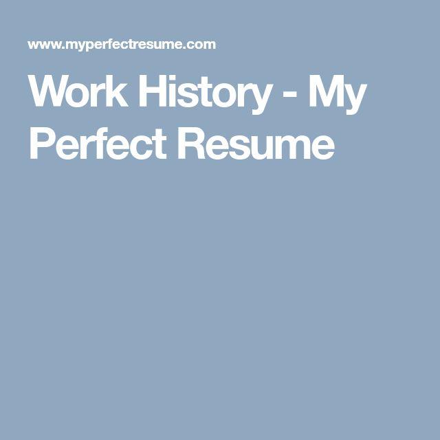 75 Best RESUMES Images On Pinterest Resume Tips, Gym And   My Perfect Resume  Free  My Perfect Resume.com