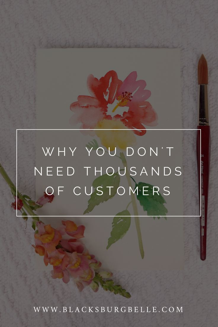 Why You Don't Need Thousands of Customers // Blacksburg Belle