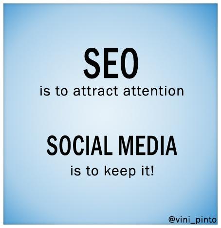 Seo is to attract attention. Social Media is to keep it! El SEO es para atraer la atención. El Social media es para mantenerla.