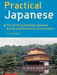 Practical Japanese: Your Guide to Speaking Japanese Quickly and Effortlessly in a Few Hours free download by Jun Maeda ISBN: 9784805308523 with BooksBob. Fast and free eBooks download.  The post Practical Japanese: Your Guide to Speaking Japanese Quickly and Effortlessly in a Few Hours Free Download appeared first on Booksbob.com.