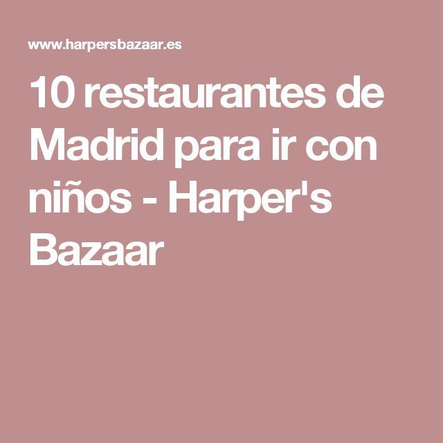 10 restaurantes de Madrid para ir con niños - Harper's Bazaar