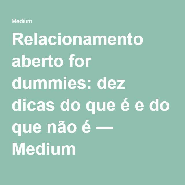 Relacionamento aberto for dummies: dez dicas do que é e do que não é — Medium