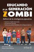 LIBROS TRILLAS: EDUCANDO A LA GENERACIÓN ZOMBI DEFICIT DE LA INTEL...