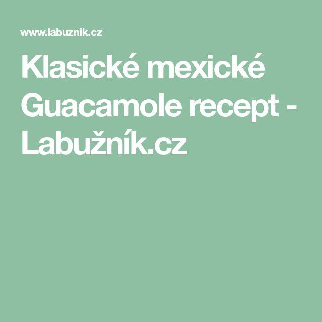 Klasické mexické Guacamole recept - Labužník.cz