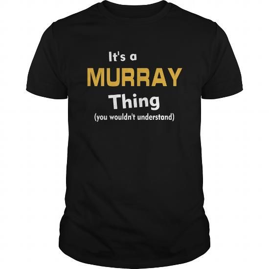 Its a Murray thing you wouldnt understand