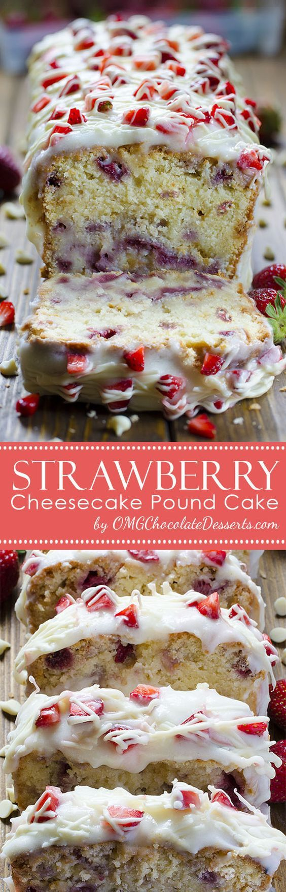 Strawberry Cheesecake Pound Cake Recipe via OMG Chocolate Desserts - Start your spring dessert season with fresh strawberry and delicious pound cake