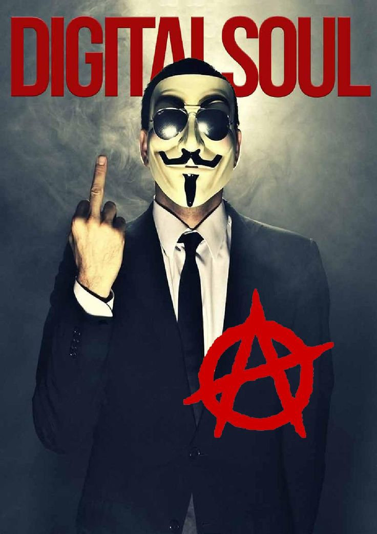 Digital Soul November - Anarchy  We go Anonymous, in memory of Guy Fawkes and in support of the Legalise Marijuana Movement.