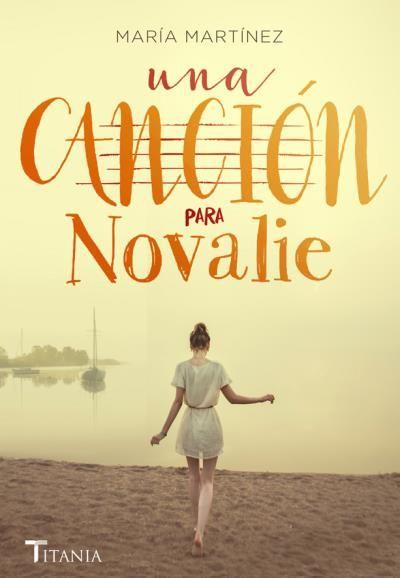 Una canción para Novalie // María Martínez // Titania Fresh! (Ediciones Urano)