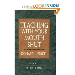 Teaching With Your Mouth Shut, by Donald L. Finkel