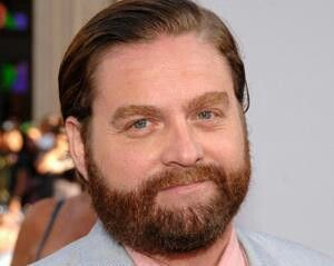 Zach Galifianakis ... :)