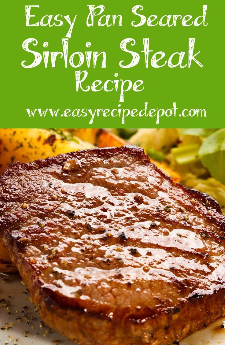 Unbelievable Easy Pan-Seared Sirloin Steak recipe. Just a few easy ingredients and steps to make an incredible, juicy and tender steak that is bursting with flavor! Make it right on the stove top.