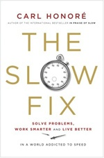 The Slow Fix: Carl Honore