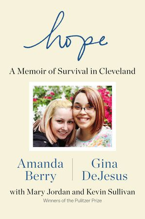 Hope: A Memoir of Survival in Cleveland By Amanda Berry, Gina DeJesus, Mary Jordan and Kevin Sullivan. Read 10/12/2015 to 10/15/2015.
