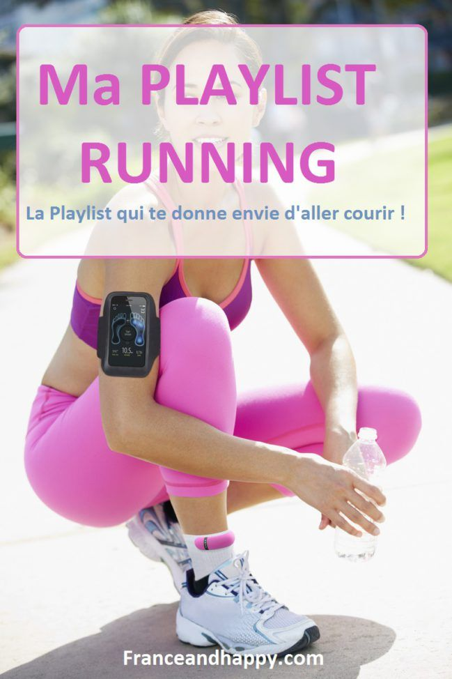 La Playlist qui te donne envie d'aller courir !!!