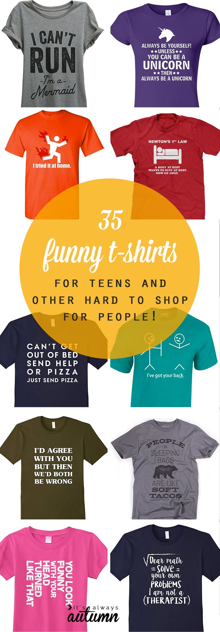 Huge list of funny t-shirts for guys, girls, teenagers, men, or anyone else who's hard to shop for. Great Christmas gift ideas for teens. Funny tee shirts.