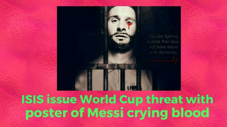 ISIS issue World Cup threat with poster of Messi crying blood