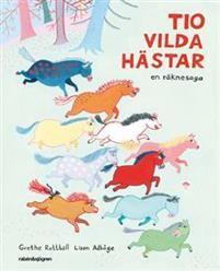 """Tio vilda hästar : en räknesaga (EJ LÄST) De vilda hästarna försvinner en efter en, tills det bara är en kvar. Den ensamma hästen får tråkigt, rusar tillbaka och nu hämtas häst efter häst, tills alla tio hästarna är samlade igen. Härligt charmiga bilder att bli glad av och roliga rimmade verser.  Hör här bara: """"Tio vilda hästar satt och hängde i en ek En blev kvar bland grenarna när de andra bytte lek"""""""