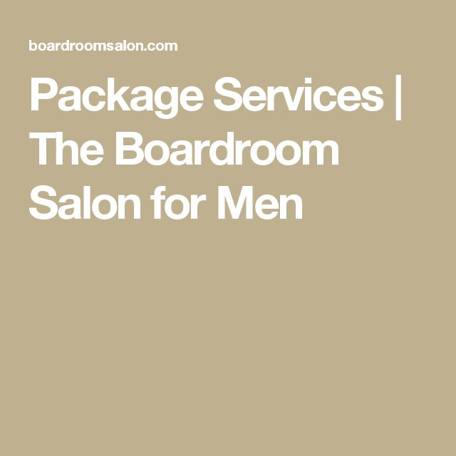 Package Services | The Boardroom Salon for Men