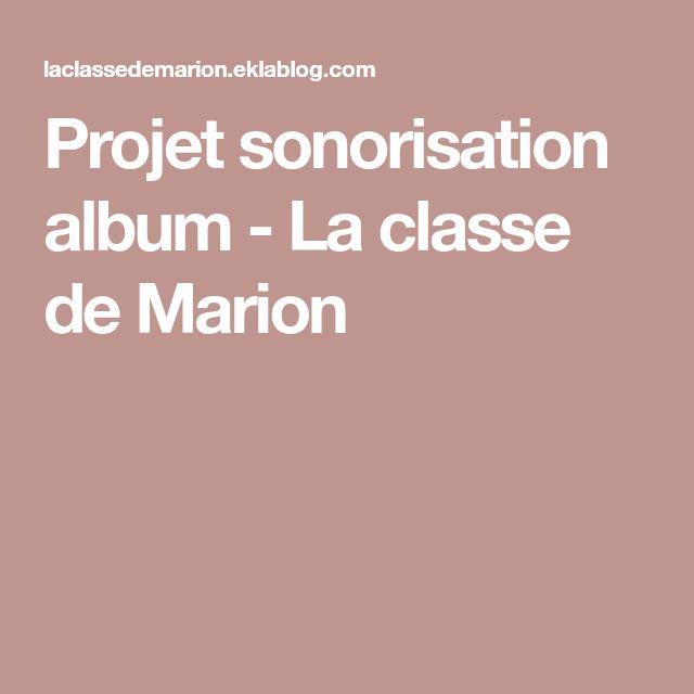 Projet sonorisation album - La classe de Marion