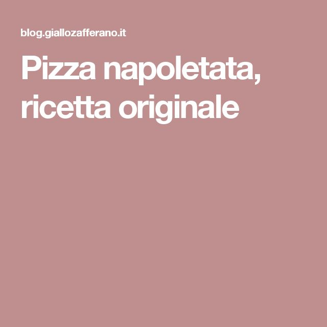 Pizza napoletata, ricetta originale
